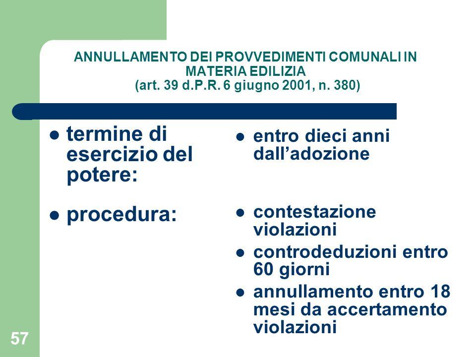 57 ANNULLAMENTO DEI PROVVEDIMENTI COMUNALI IN MATERIA EDILIZIA (art. 39 d.P.R. 6 giugno 2001, n. 380) termine di esercizio del potere: procedura: entr