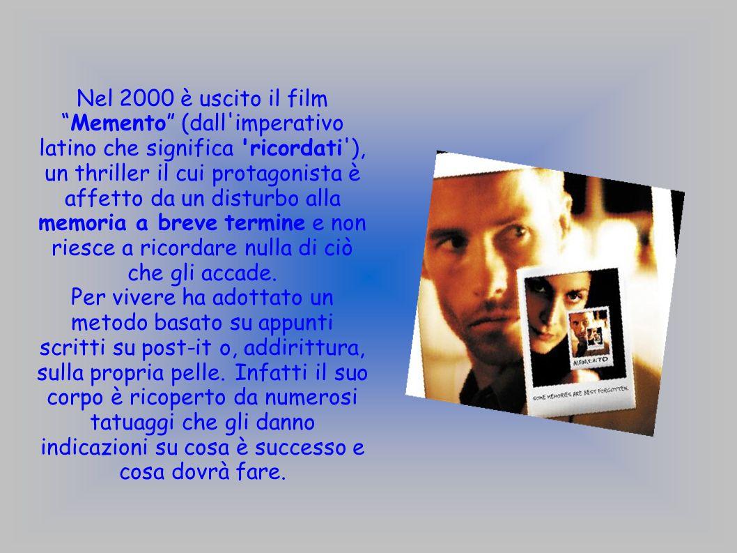 Nel 2000 è uscito il filmMemento (dall'imperativo latino che significa 'ricordati'), un thriller il cui protagonista è affetto da un disturbo alla mem