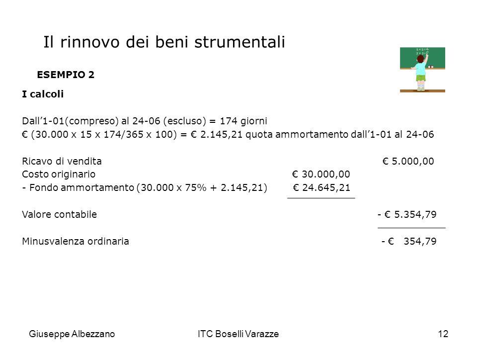 Giuseppe AlbezzanoITC Boselli Varazze12 ESEMPIO 2 I calcoli Dall1-01(compreso) al 24-06 (escluso) = 174 giorni (30.000 x 15 x 174/365 x 100) = 2.145,2