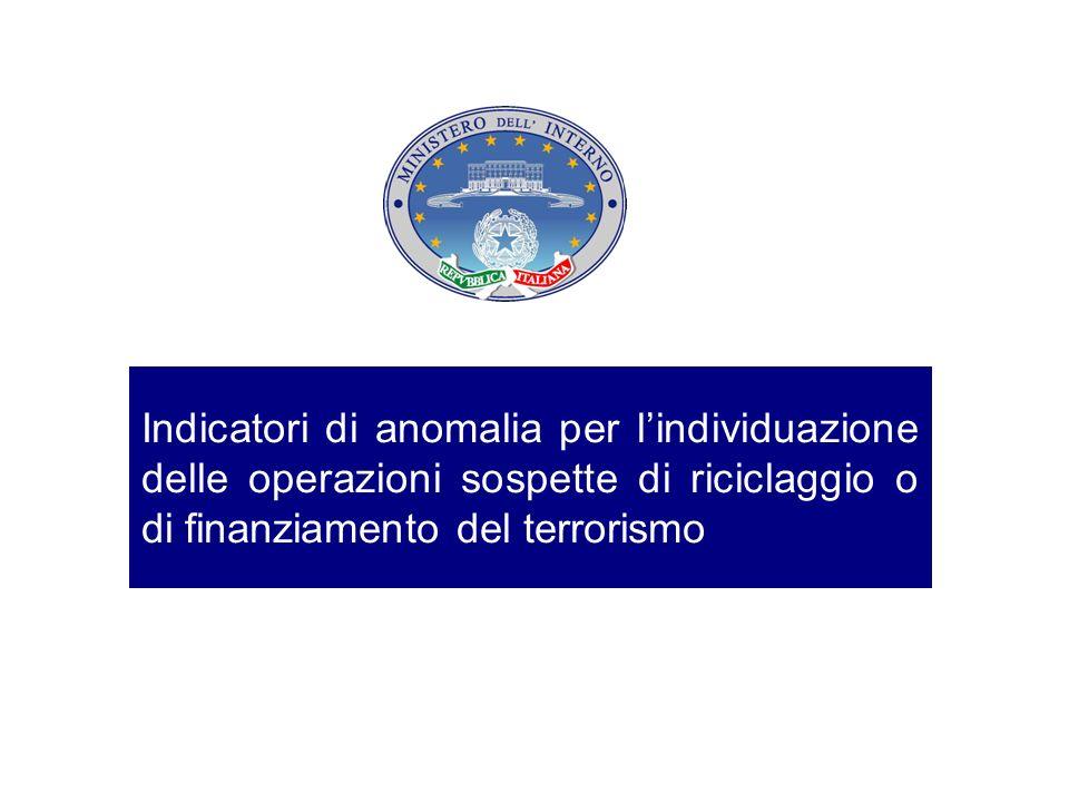 Indicatori di anomalia per lindividuazione delle operazioni sospette di riciclaggio o di finanziamento del terrorismo