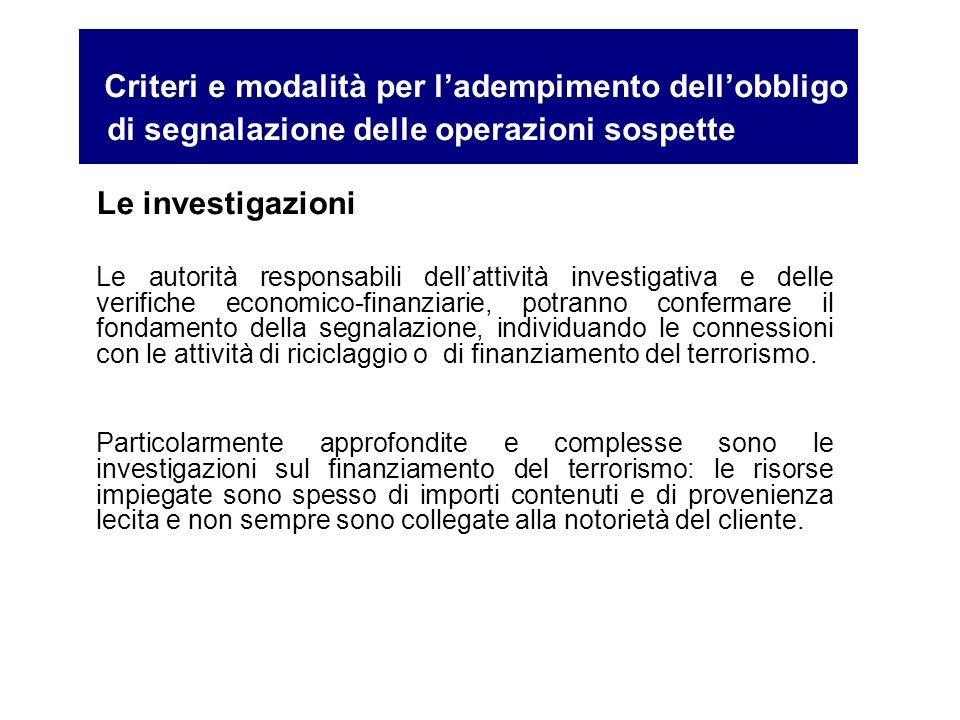 Le investigazioni Le autorità responsabili dellattività investigativa e delle verifiche economico-finanziarie, potranno confermare il fondamento della