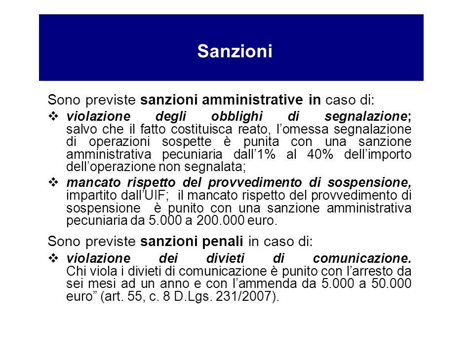 Sono previste sanzioni amministrative in caso di: violazione degli obblighi di segnalazione; salvo che il fatto costituisca reato, lomessa segnalazion