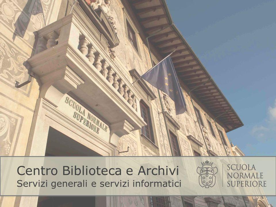 Centro Biblioteca e Archivi Servizi generali e servizi informatici
