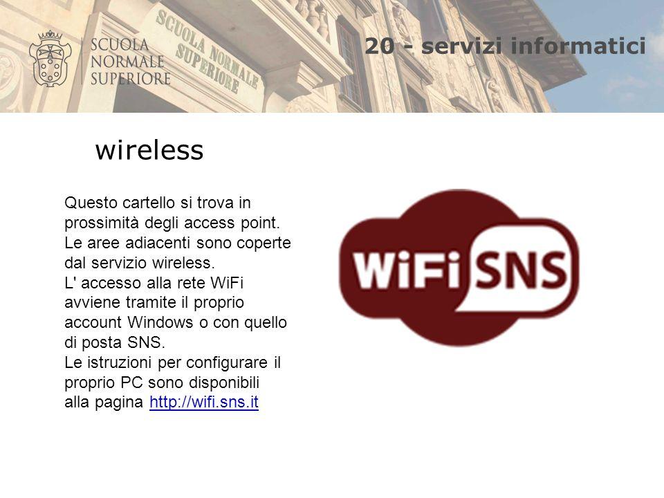 20 - servizi informatici wireless Questo cartello si trova in prossimità degli access point.
