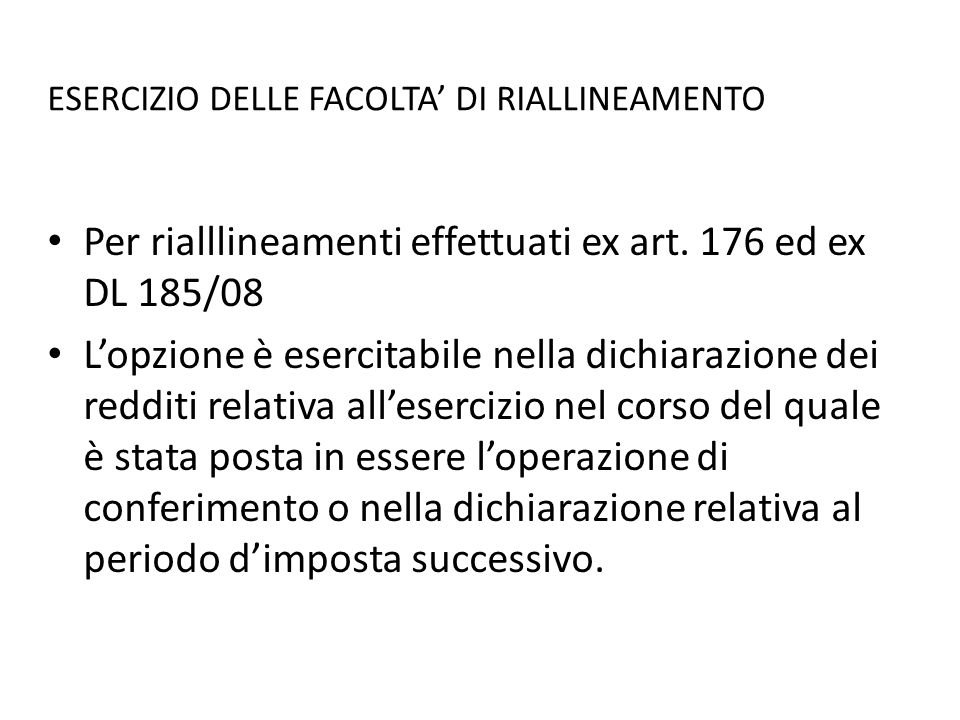 ESERCIZIO DELLE FACOLTA DI RIALLINEAMENTO Per rialllineamenti effettuati ex art.