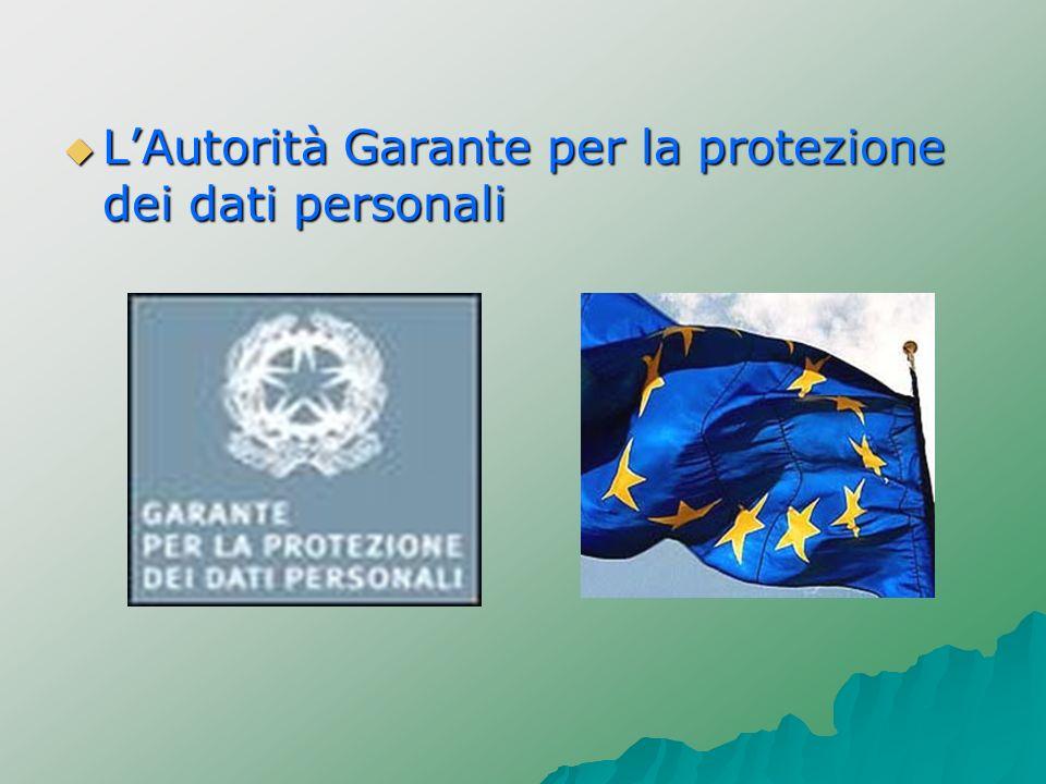 LAutorità Garante per la protezione dei dati personali LAutorità Garante per la protezione dei dati personali