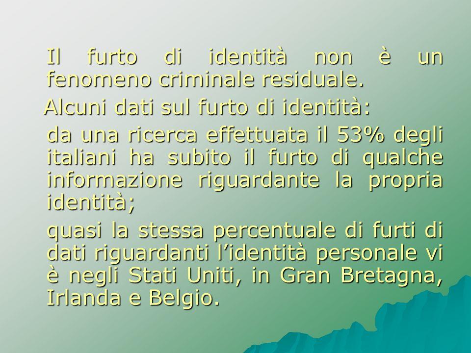 Il furto di identità non è un fenomeno criminale residuale. Alcuni dati sul furto di identità: Alcuni dati sul furto di identità: da una ricerca effet