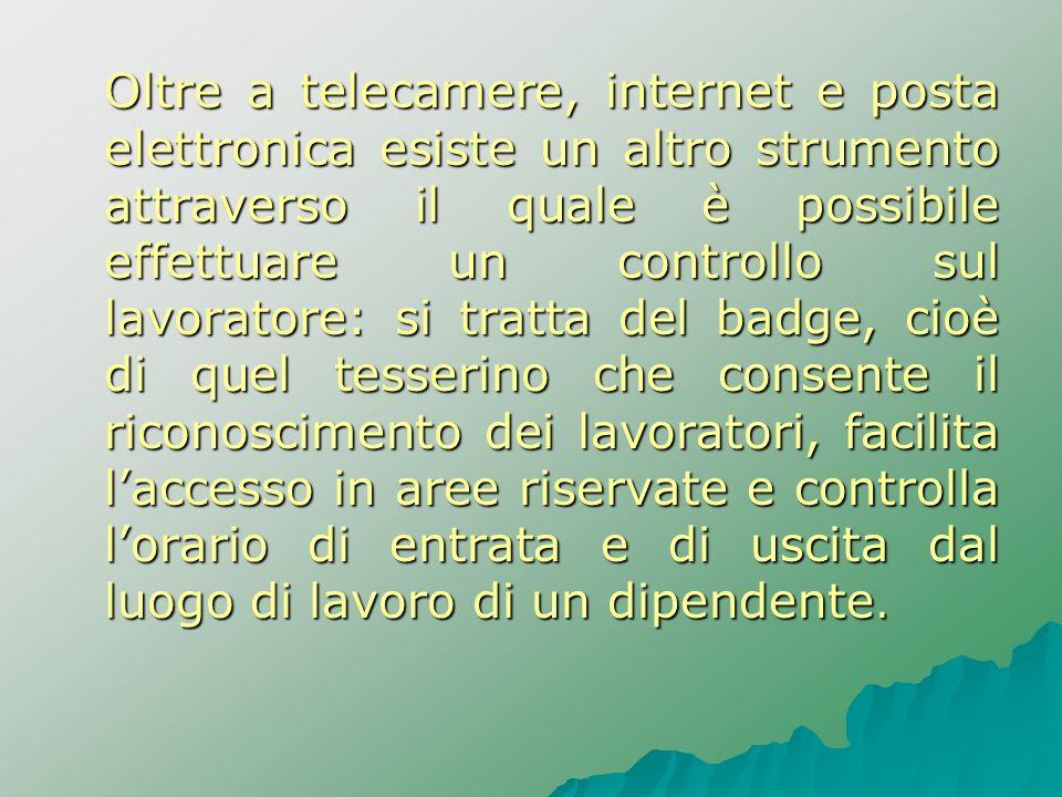 Oltre a telecamere, internet e posta elettronica esiste un altro strumento attraverso il quale è possibile effettuare un controllo sul lavoratore: si