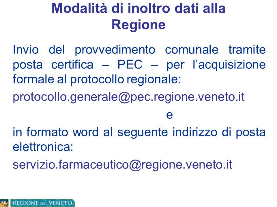 Modalità di inoltro dati alla Regione Invio del provvedimento comunale tramite posta certifica – PEC – per lacquisizione formale al protocollo regiona