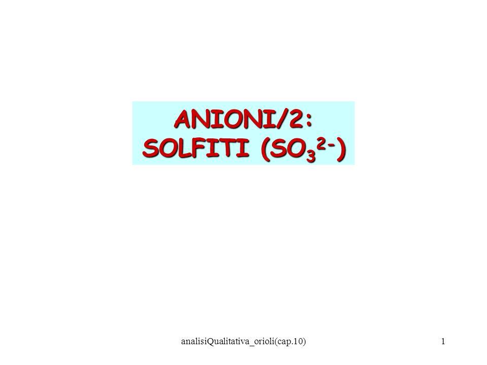 analisiQualitativa_orioli(cap.10)1 ANIONI/2: SOLFITI (SO 3 2- )