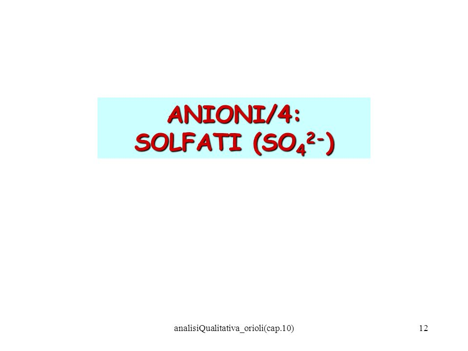 analisiQualitativa_orioli(cap.10)12 ANIONI/4: SOLFATI (SO 4 2- )