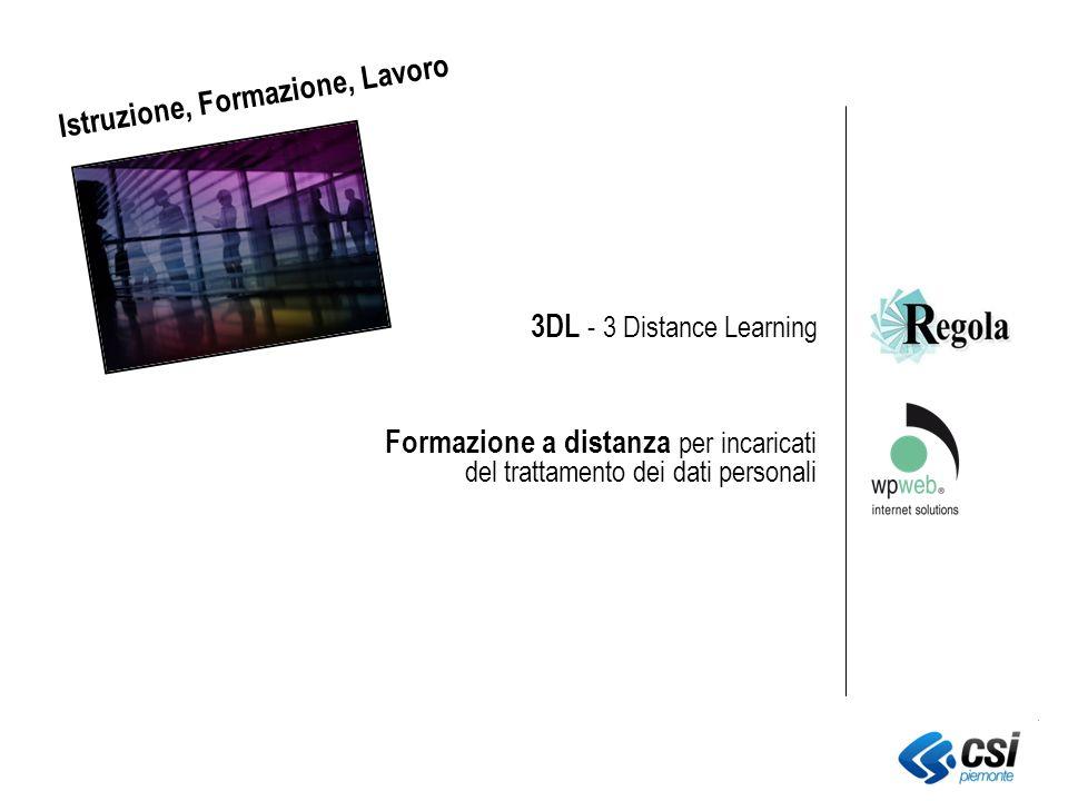 Formazione a distanza per incaricati del trattamento dei dati personali 3DL - 3 Distance Learning Istruzione, Formazione, Lavoro
