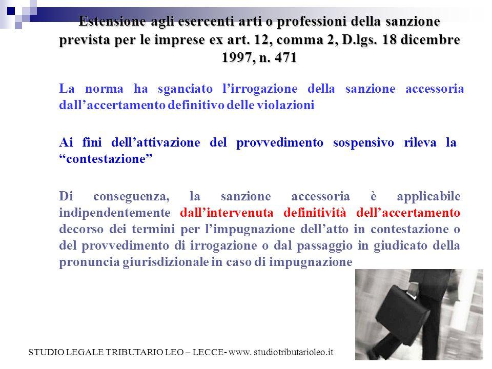 Estensione agli esercenti arti o professioni della sanzione prevista per le imprese ex art. 12, comma 2, D.lgs. 18 dicembre 1997, n. 471 La norma ha s