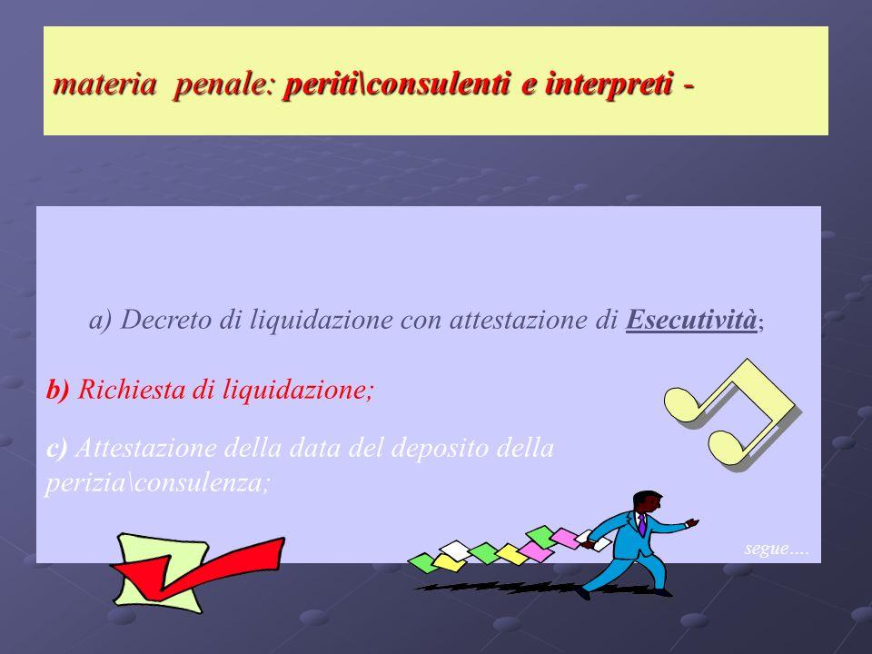 materia penale: periti\consulenti e interpreti - Il sottofascicolo delle spese in caso di liquidazione a consulenti\periti o interpreti deve contenere