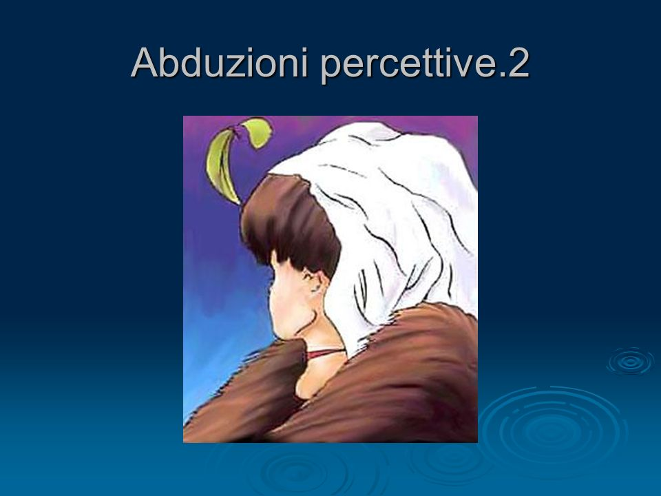 Abduzioni percettive.2