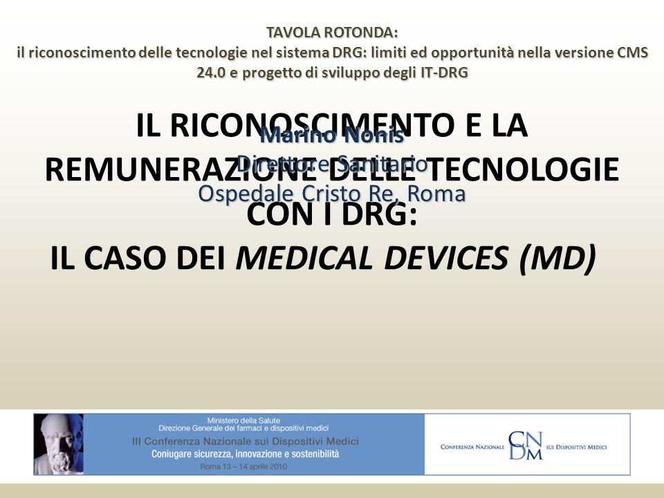 TAVOLA ROTONDA: il riconoscimento delle tecnologie nel sistema DRG: limiti ed opportunità nella versione CMS 24.0 e progetto di sviluppo degli IT-DRG