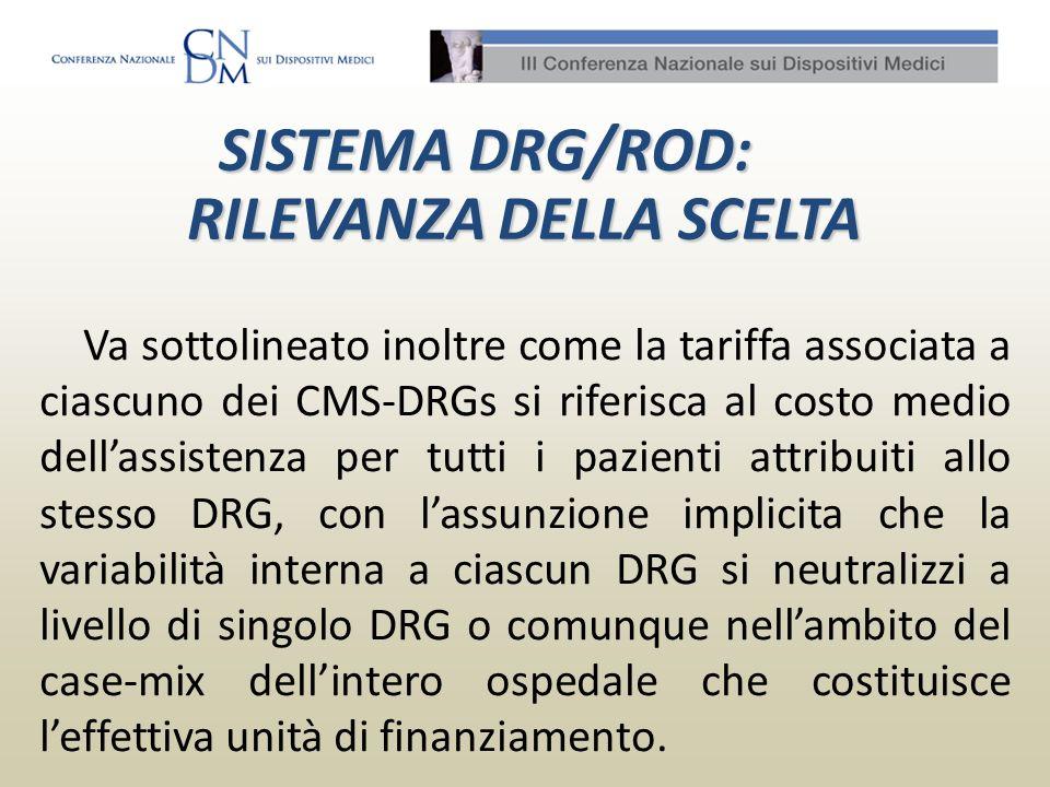 Va sottolineato inoltre come la tariffa associata a ciascuno dei CMS-DRGs si riferisca al costo medio dellassistenza per tutti i pazienti attribuiti a