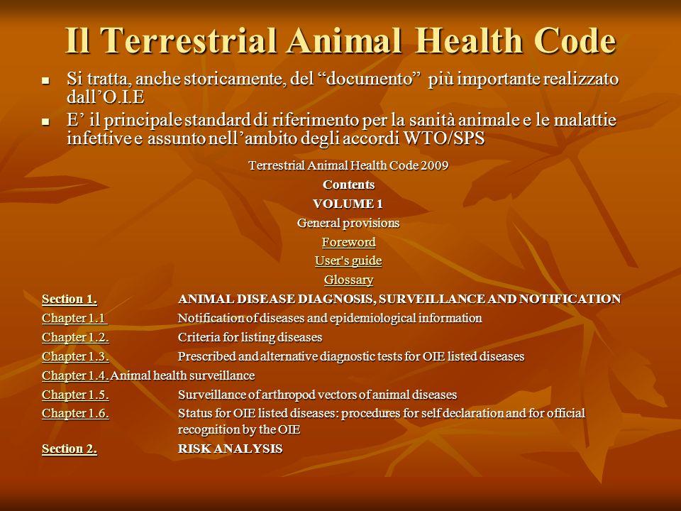 Il Terrestrial Animal Health Code Si tratta, anche storicamente, del documento più importante realizzato dallO.I.E Si tratta, anche storicamente, del