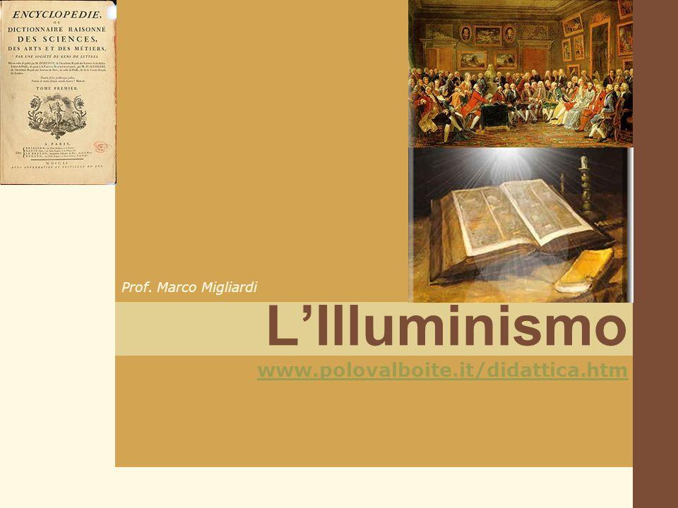 LIlluminismo www.polovalboite.it/didattica.htm Prof. Marco Migliardi