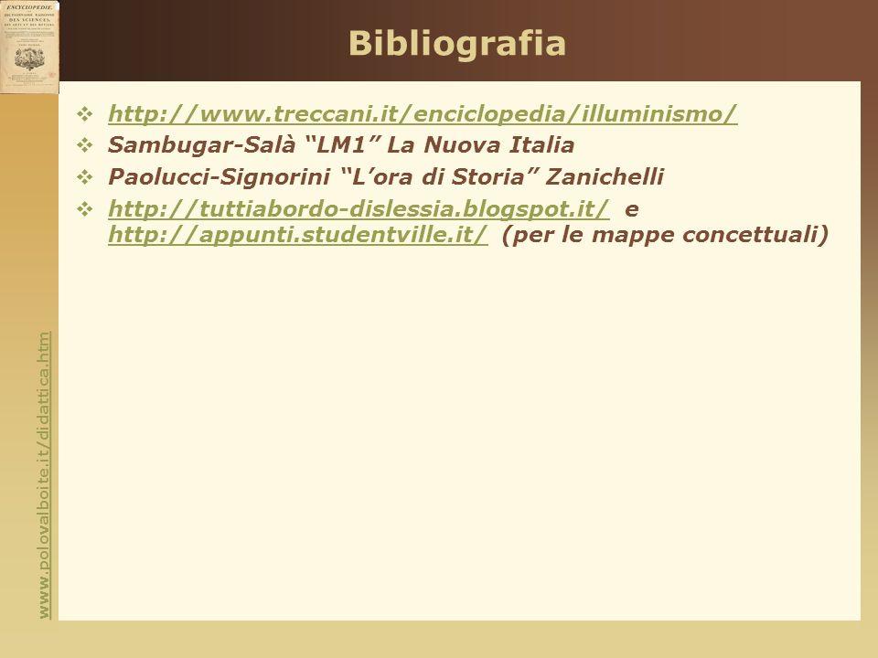www.polovalboite.it/didattica.htm Bibliografia http://www.treccani.it/enciclopedia/illuminismo/ Sambugar-Salà LM1 La Nuova Italia Paolucci-Signorini L