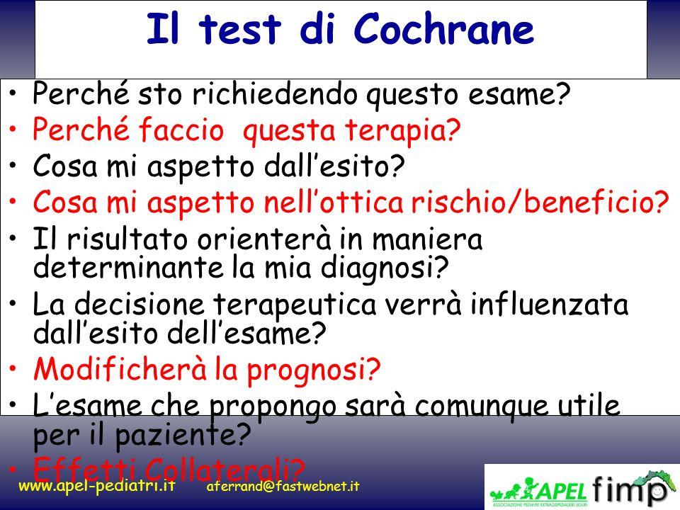 www.apel-pediatri.it aferrand@fastwebnet.it Il test di Cochrane Perché sto richiedendo questo esame? Perché faccio questa terapia? Cosa mi aspetto dal