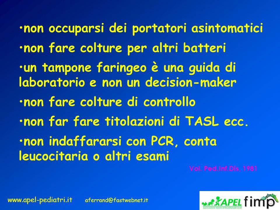 www.apel-pediatri.it aferrand@fastwebnet.it non occuparsi dei portatori asintomatici non fare colture per altri batteri un tampone faringeo è una guid