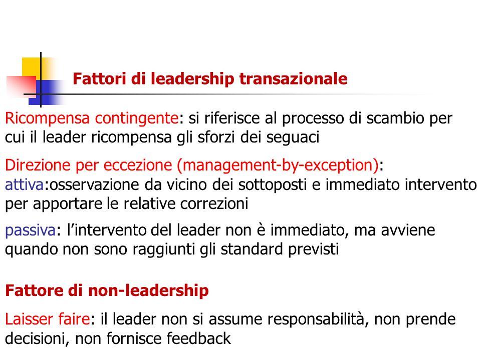 Ricompensa contingente: si riferisce al processo di scambio per cui il leader ricompensa gli sforzi dei seguaci Direzione per eccezione (management-by