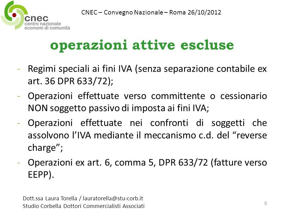 operazioni attive escluse -Regimi speciali ai fini IVA (senza separazione contabile ex art. 36 DPR 633/72); -Operazioni effettuate verso committente o