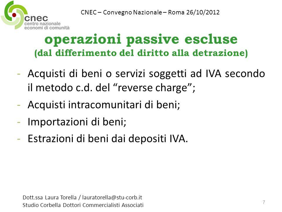 operazioni passive escluse (dal differimento del diritto alla detrazione) -Acquisti di beni o servizi soggetti ad IVA secondo il metodo c.d. del rever