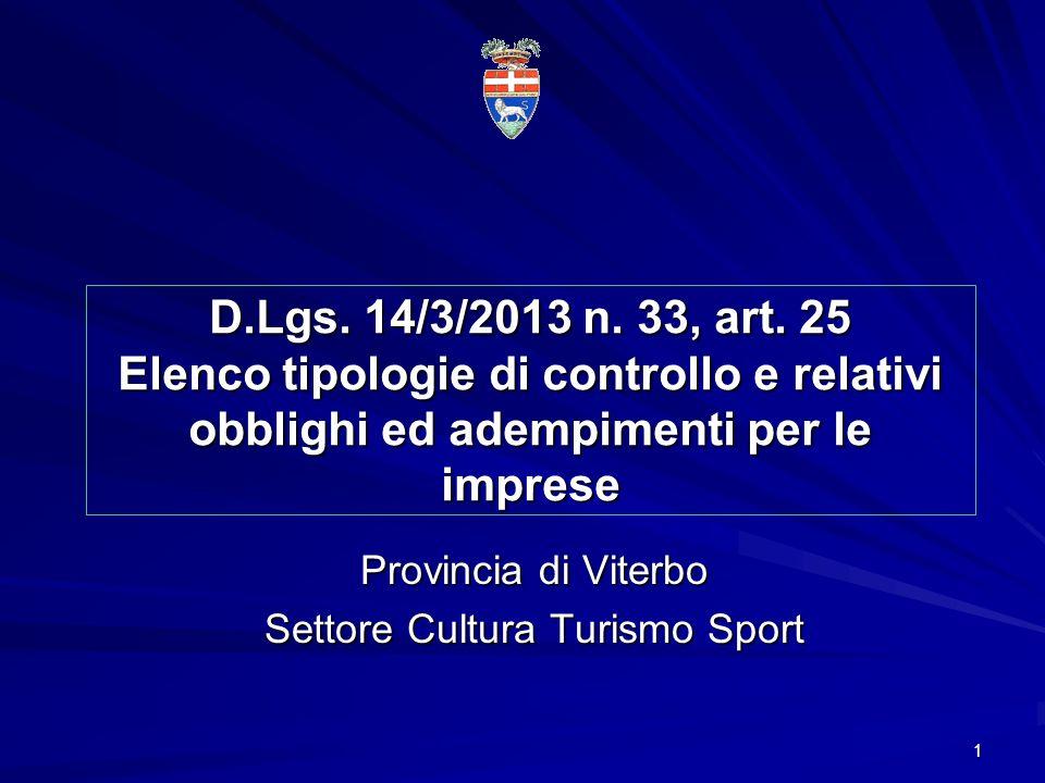 1 D.Lgs. 14/3/2013 n. 33, art. 25 Elenco tipologie di controllo e relativi obblighi ed adempimenti per le imprese Provincia di Viterbo Settore Cultura