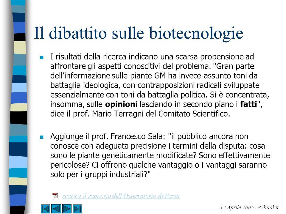 Il dibattito sulle biotecnologie n I risultati della ricerca indicano una scarsa propensione ad affrontare gli aspetti conoscitivi del problema.