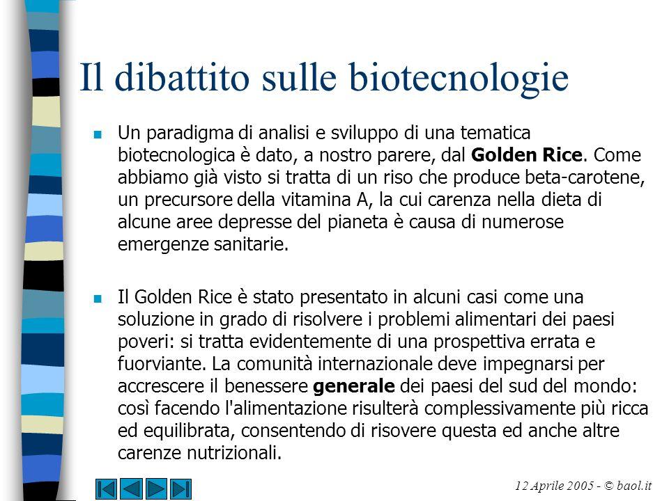 Il dibattito sulle biotecnologie n Un paradigma di analisi e sviluppo di una tematica biotecnologica è dato, a nostro parere, dal Golden Rice. Come ab