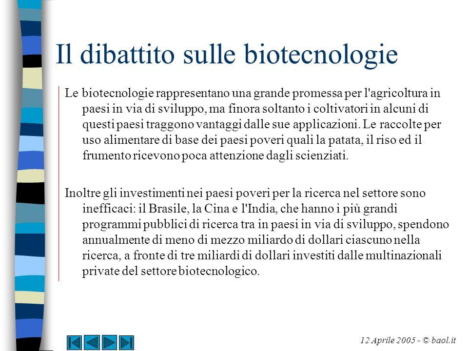 Il dibattito sulle biotecnologie Le biotecnologie rappresentano una grande promessa per l'agricoltura in paesi in via di sviluppo, ma finora soltanto