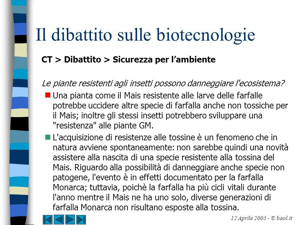 Il dibattito sulle biotecnologie CT > Dibattito > Sicurezza per lambiente Le piante resistenti agli insetti possono danneggiare l'ecosistema? Una pian
