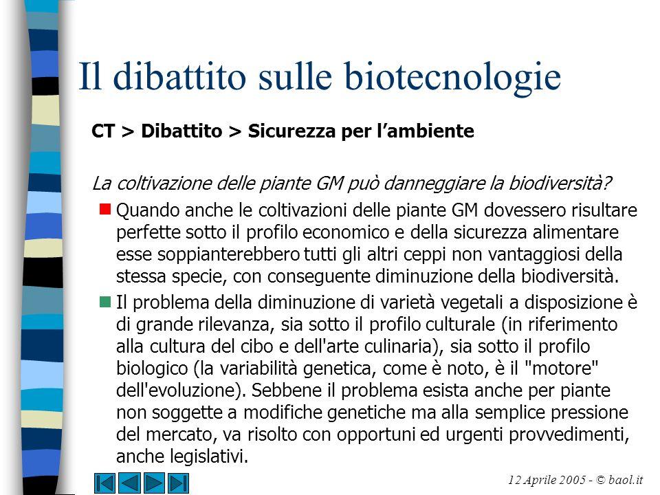 Il dibattito sulle biotecnologie CT > Dibattito > Sicurezza per lambiente La coltivazione delle piante GM può danneggiare la biodiversità? Quando anch