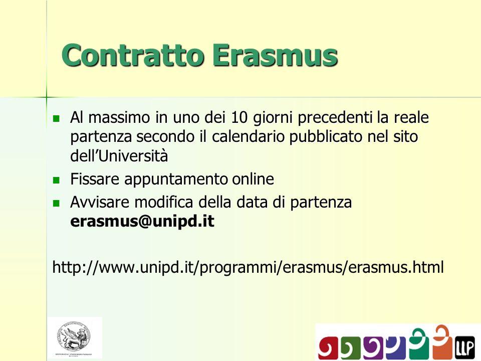 Contratto Erasmus Al massimo in uno dei 10 giorni precedenti la reale partenza secondo il calendario pubblicato nel sito dellUniversità Al massimo in