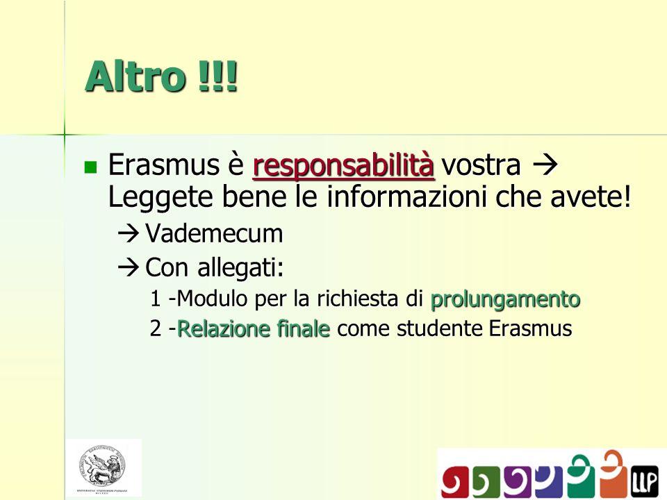 Altro !!! Erasmus è responsabilità vostra Leggete bene le informazioni che avete! Erasmus è responsabilità vostra Leggete bene le informazioni che ave
