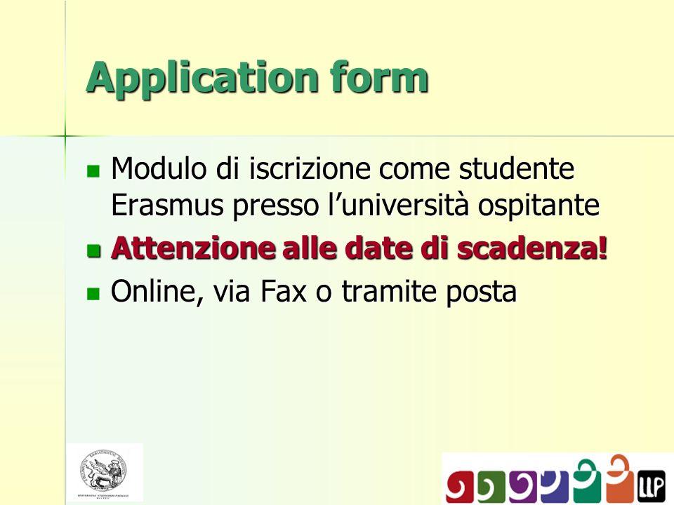 Application form Modulo di iscrizione come studente Erasmus presso luniversità ospitante Modulo di iscrizione come studente Erasmus presso luniversità