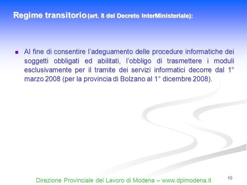 Direzione Provinciale del Lavoro di Modena – www.dplmodena.it 10 Al fine di consentire ladeguamento delle procedure informatiche dei soggetti obbligat