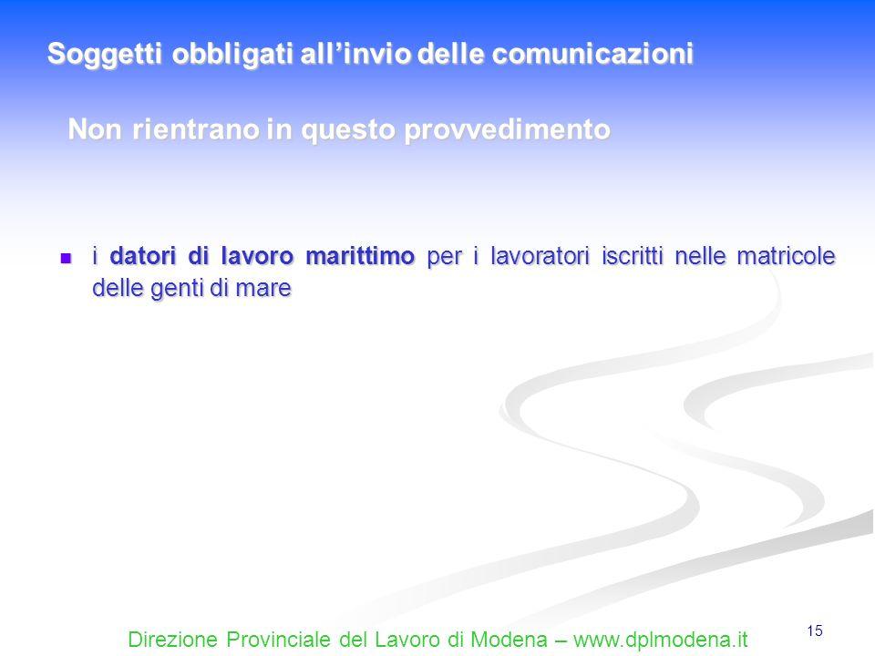Direzione Provinciale del Lavoro di Modena – www.dplmodena.it 15 i datori di lavoro marittimo per i lavoratori iscritti nelle matricole delle genti di
