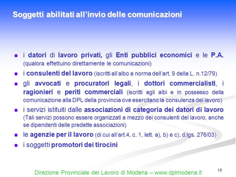 Direzione Provinciale del Lavoro di Modena – www.dplmodena.it 16 i datori di lavoro privati, gli Enti pubblici economici e le P.A. (qualora effettuino