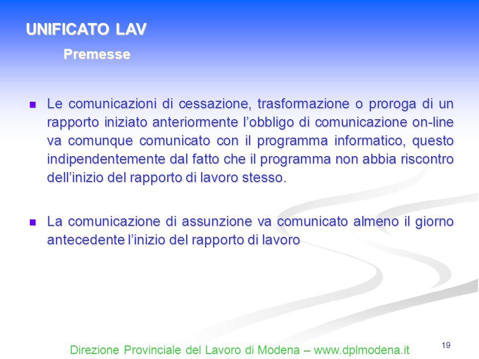 Direzione Provinciale del Lavoro di Modena – www.dplmodena.it 19 Le comunicazioni di cessazione, trasformazione o proroga di un rapporto iniziato ante
