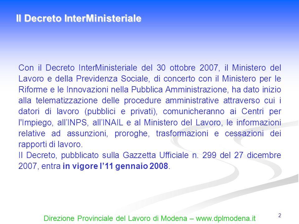 Direzione Provinciale del Lavoro di Modena – www.dplmodena.it 73 Una volta avvenuta la trasmissione, i servizi informatici rilasciano una ricevuta dellavvenuta trasmissione, indicante la data e lora di ricezione.