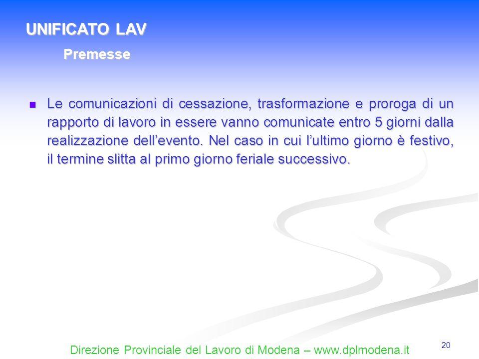 Direzione Provinciale del Lavoro di Modena – www.dplmodena.it 20 Le comunicazioni di cessazione, trasformazione e proroga di un rapporto di lavoro in