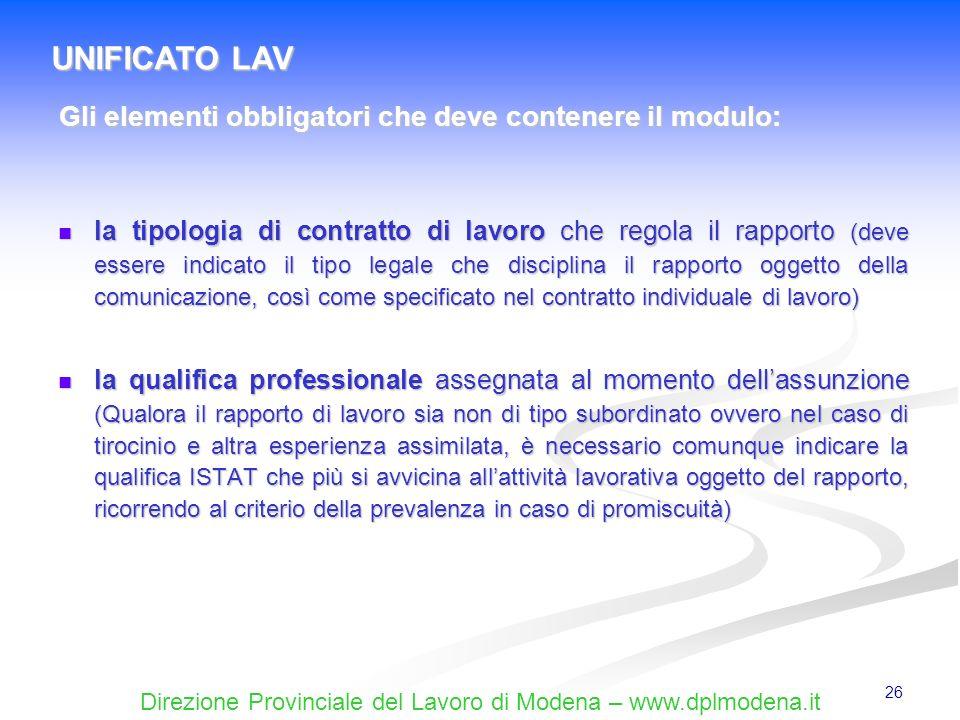Direzione Provinciale del Lavoro di Modena – www.dplmodena.it 26 la tipologia di contratto di lavoro che regola il rapporto (deve essere indicato il t