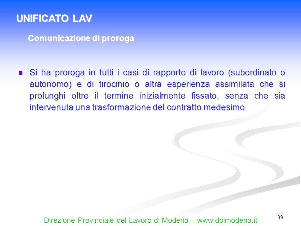 Direzione Provinciale del Lavoro di Modena – www.dplmodena.it 39 Si ha proroga in tutti i casi di rapporto di lavoro (subordinato o autonomo) e di tir