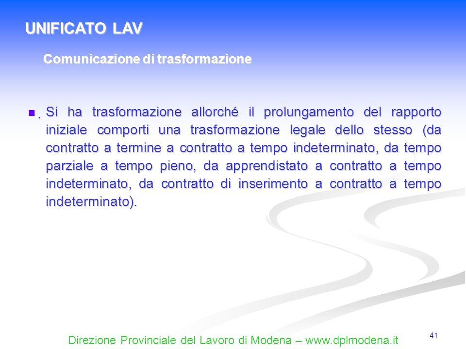 Direzione Provinciale del Lavoro di Modena – www.dplmodena.it 41 Si ha trasformazione allorché il prolungamento del rapporto iniziale comporti una tra
