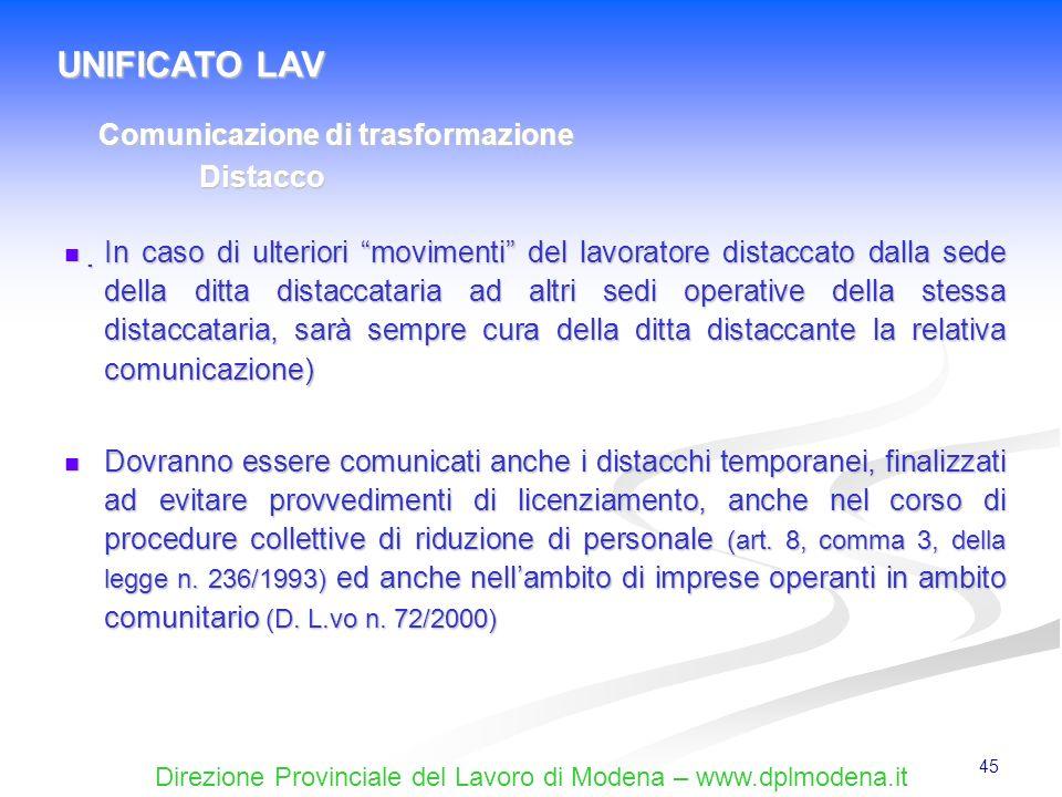 Direzione Provinciale del Lavoro di Modena – www.dplmodena.it 45 In caso di ulteriori movimenti del lavoratore distaccato dalla sede della ditta dista