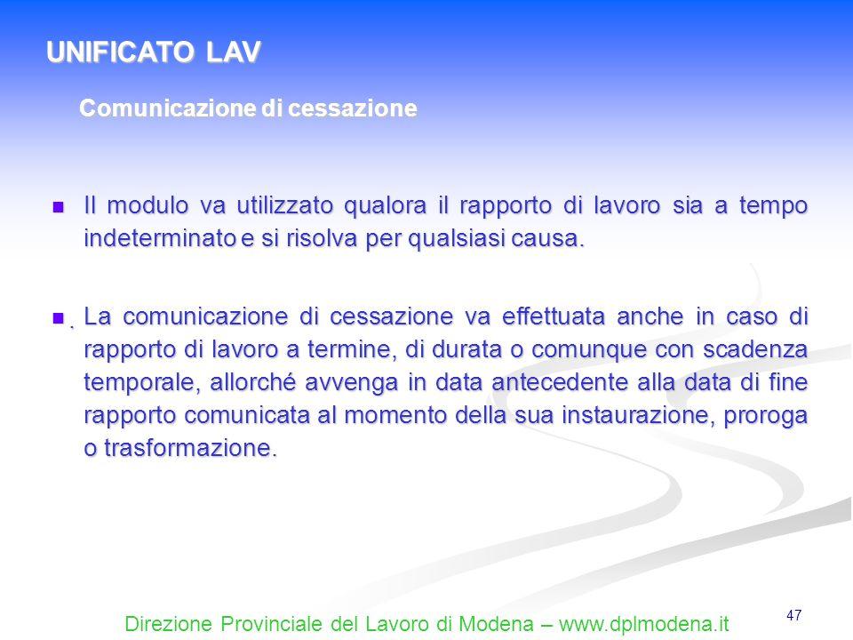 Direzione Provinciale del Lavoro di Modena – www.dplmodena.it 47 Il modulo va utilizzato qualora il rapporto di lavoro sia a tempo indeterminato e si