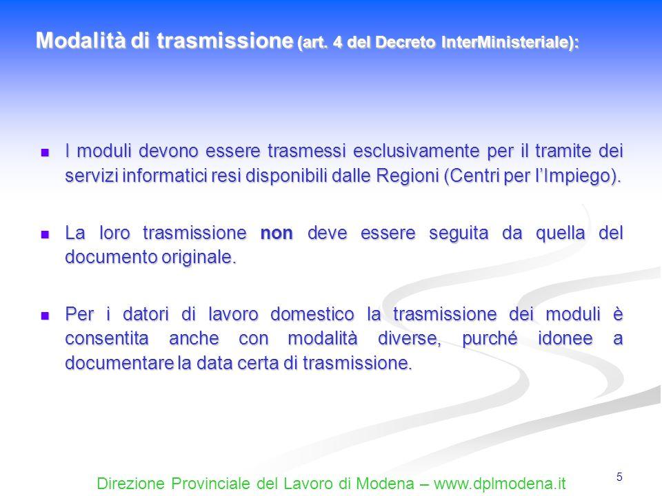 Direzione Provinciale del Lavoro di Modena – www.dplmodena.it 6 Le Regioni (Centri per lImpiego) rilasciano una ricevuta dellavvenuta trasmissione indicante la data e lora di ricezione, che fa fede per documentare ladempimento di legge.